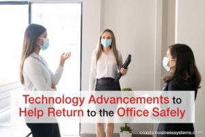 Technology Advancements to Help Return to the Office Safely