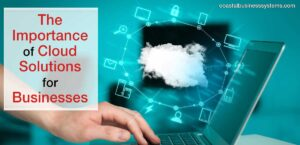 The Importance of Cloud Solutions for Businesses