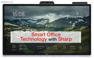 Smart Office Technology with Sharp
