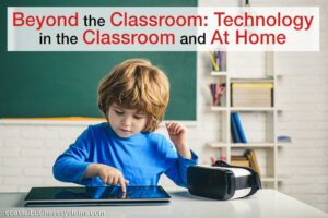 Beyond the Classroom: Technology in the Classroom and at Home